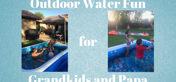 Outdoor Water Fun for Grandkids and Papa - Enter the Portable Tankless Water Heater