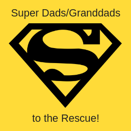 Super Dads and Granddads to the Rescue